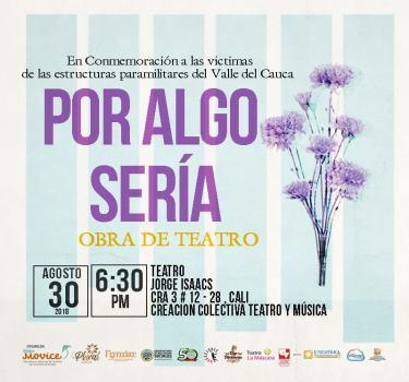 """""""Por algo sería"""" la obra de teatro en conmemoración a las víctimas de los paramilitares en el Valle"""