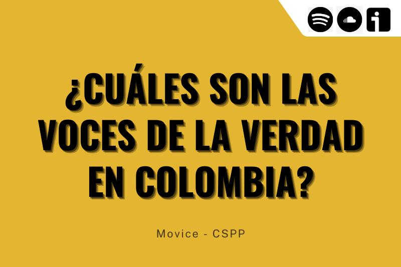 Víctimas de las regiones de Colombia lanzan podcast sobre la criminalidad estatal